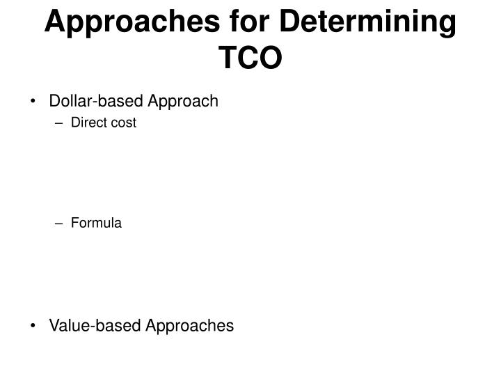 Approaches for Determining TCO