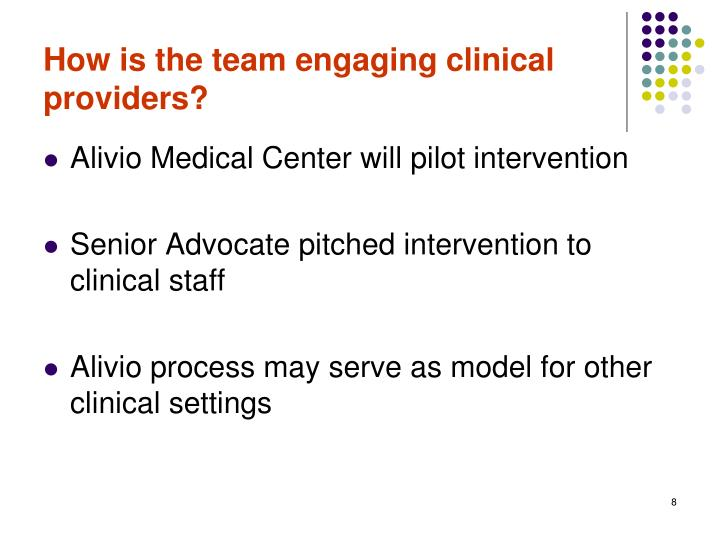 How is the team engaging clinical providers?
