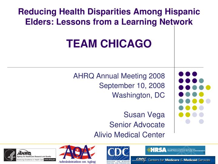 Reducing health disparities among hispanic elders lessons from a learning network team chicago