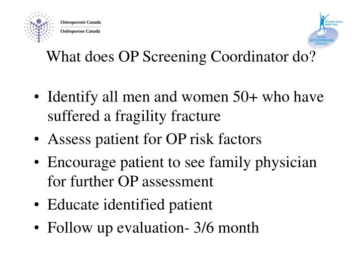 What does OP Screening Coordinator do?