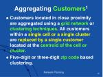 aggregating customers 1
