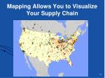 mapping allows you to visualize your supply chain