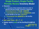 single product single facility periodic review inventory model