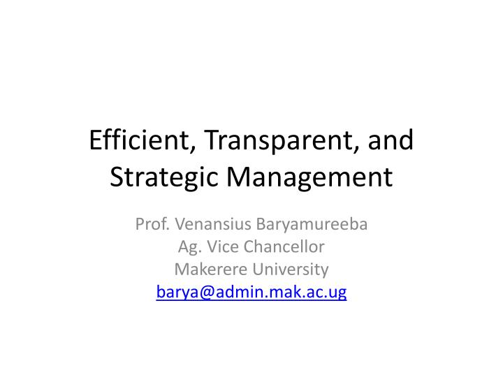 Efficient transparent and strategic management