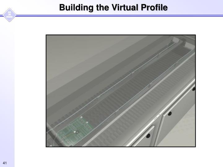 Building the Virtual Profile
