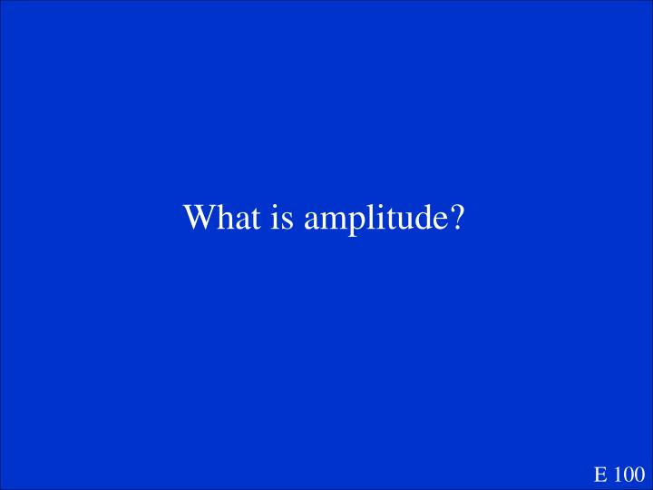 What is amplitude?