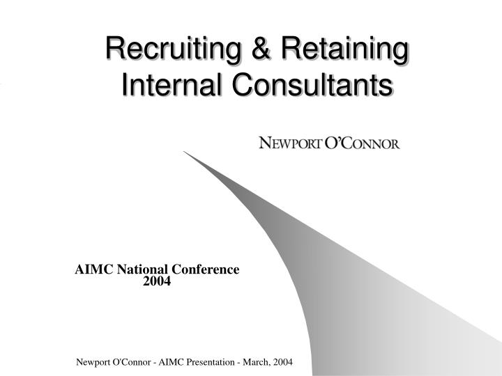 Recruiting retaining internal consultants