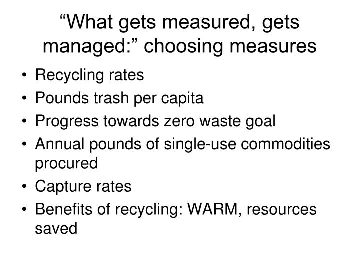 What gets measured gets managed choosing measures