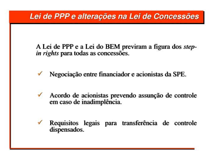 A Lei de PPP e a Lei do BEM previram a figura dos