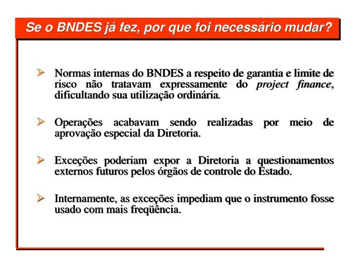 Normas internas do BNDES a respeito de garantia e limite de risco não tratavam expressamente do