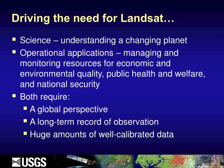 Driving the need for Landsat…