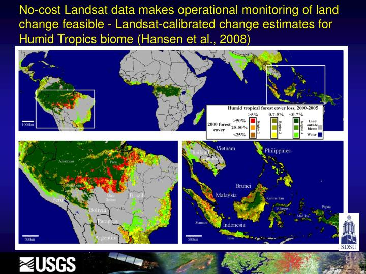 No-cost Landsat data makes operational monitoring of land change feasible - Landsat-calibrated change estimates for Humid Tropics biome (Hansen et al., 2008)