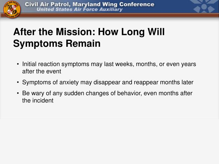After the Mission: How Long Will Symptoms Remain