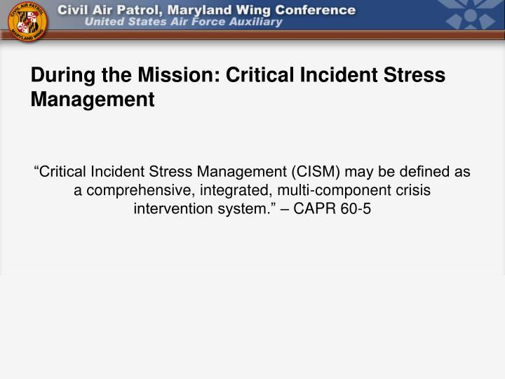 During the Mission: Critical Incident Stress Management