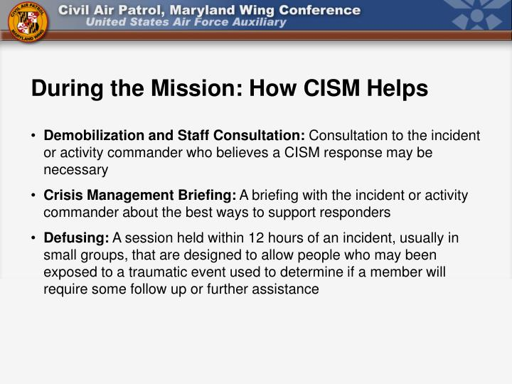 During the Mission: How CISM Helps