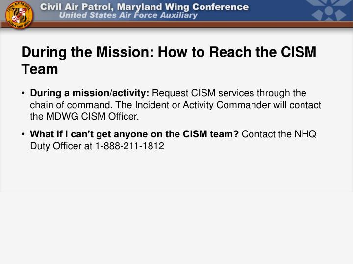 During the Mission: How to Reach the CISM Team