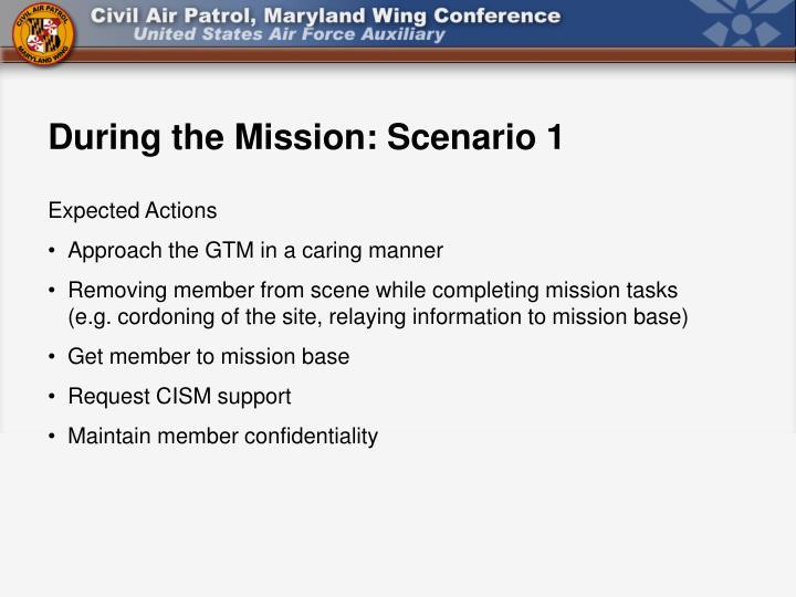 During the Mission: Scenario 1