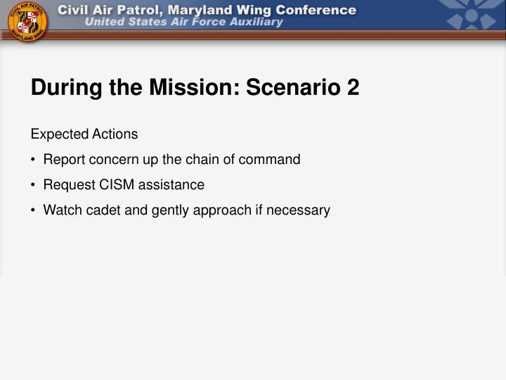 During the Mission: Scenario 2