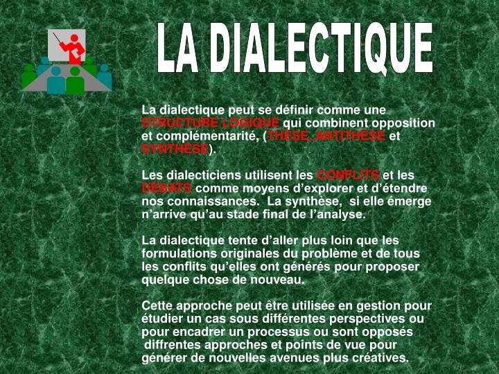 La dialectique peut se définir comme une