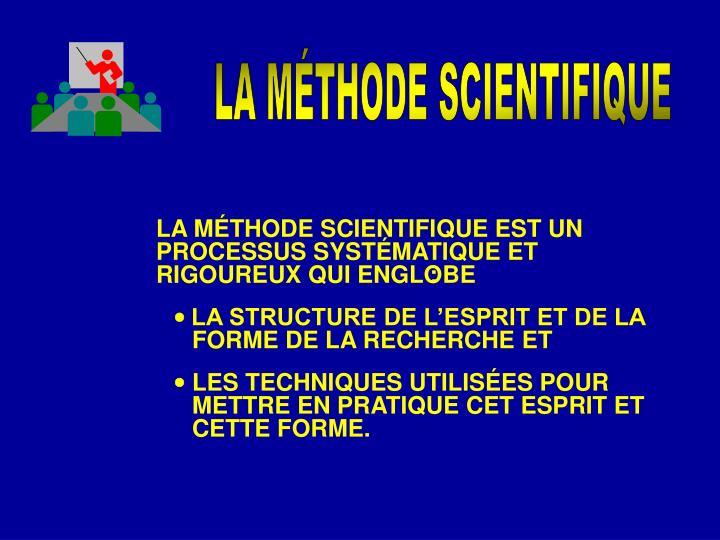 LA MÉTHODE SCIENTIFIQUE EST UN