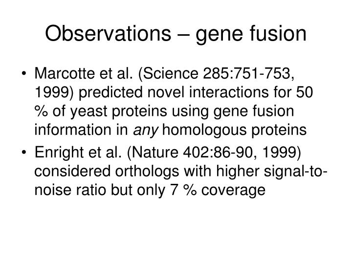 Observations – gene fusion