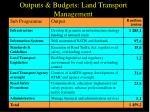 outputs budgets land transport management