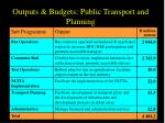 outputs budgets public transport and planning
