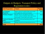 outputs budgets transport policy and regulation cont