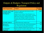 outputs budgets transport policy and regulation