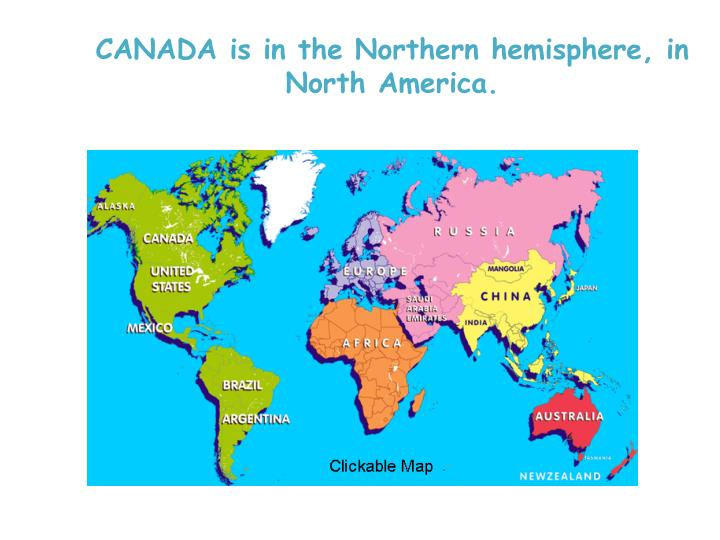 Canada is in the northern hemisphere in north america