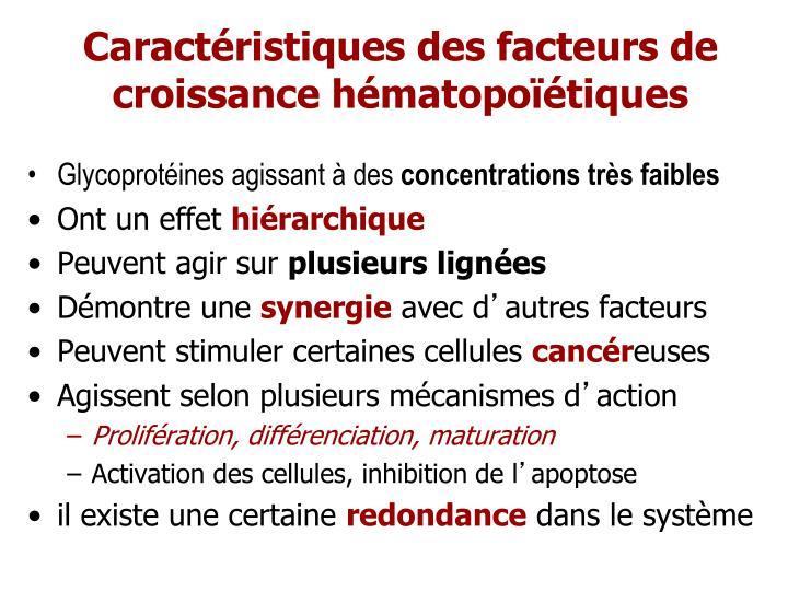 Caractéristiques des facteurs de croissance hématopoïétiques