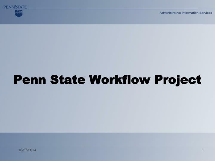 Penn state workflow project