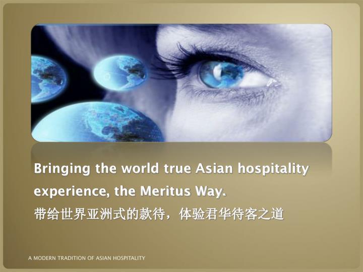 Bringing the world true Asian hospitality
