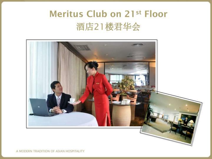 Meritus Club on 21