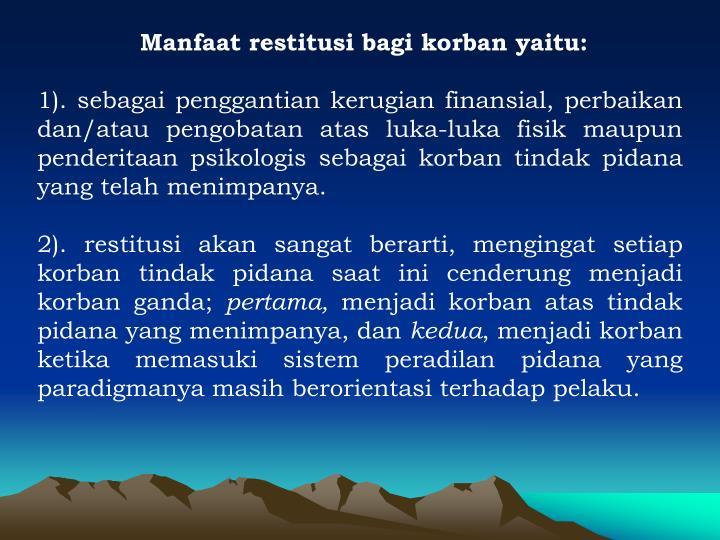 Manfaat restitusi bagi korban yaitu: