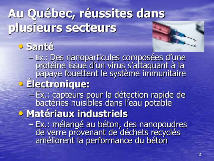 Au Québec, réussites dans plusieurs secteurs