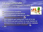 le nanomonde ou quand l infiniment petit changera de plus en plus nos vies