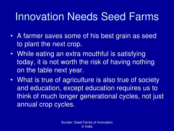 Innovation Needs Seed Farms