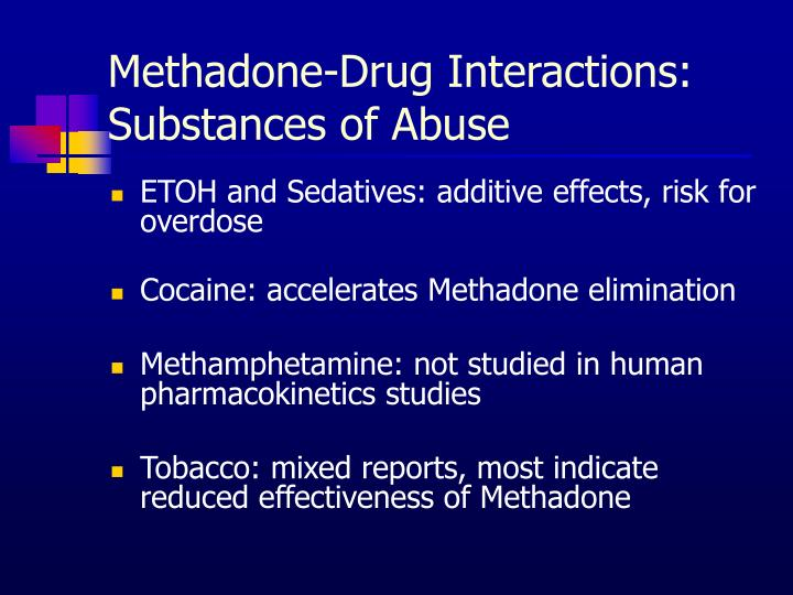 Methadone-Drug Interactions: Substances of Abuse