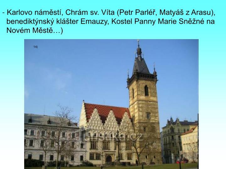 Karlovo náměstí, Chrám sv. Víta (Petr Parléř, Matyáš z Arasu),