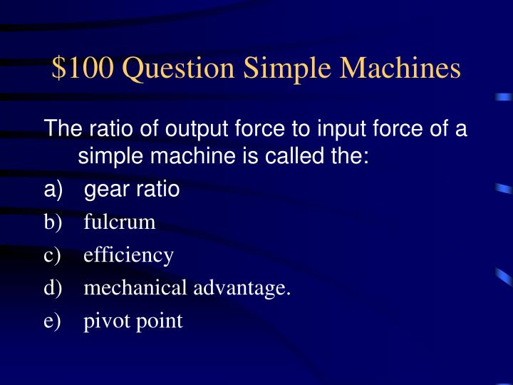 $100 Question Simple Machines