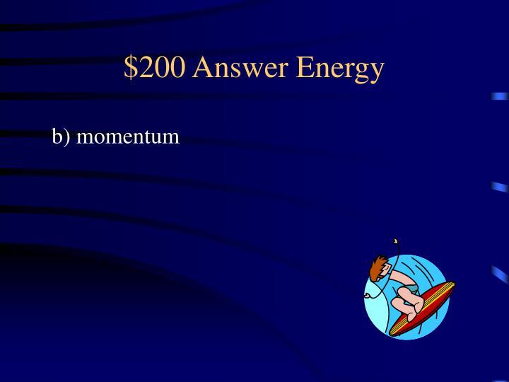 $200 Answer Energy