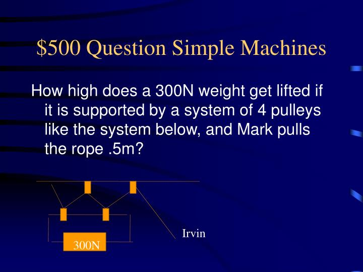 $500 Question Simple Machines