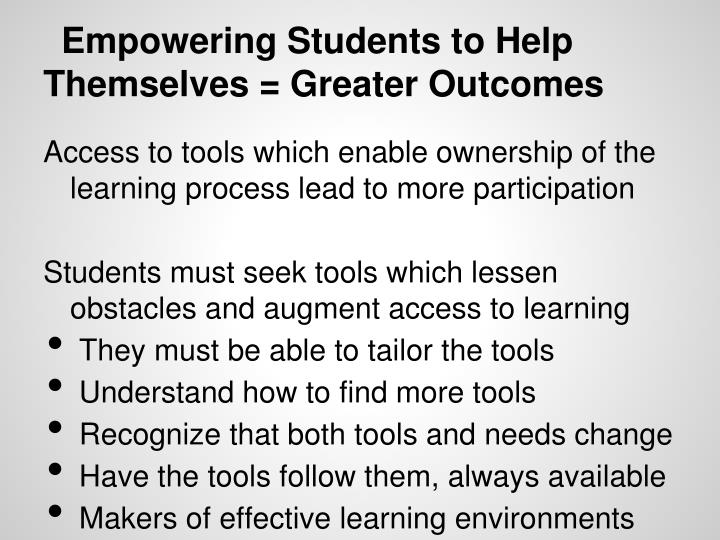 Empowering Students to Help Themselves = Greater Outcomes