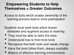 empowering students to help themselves greater outcomes