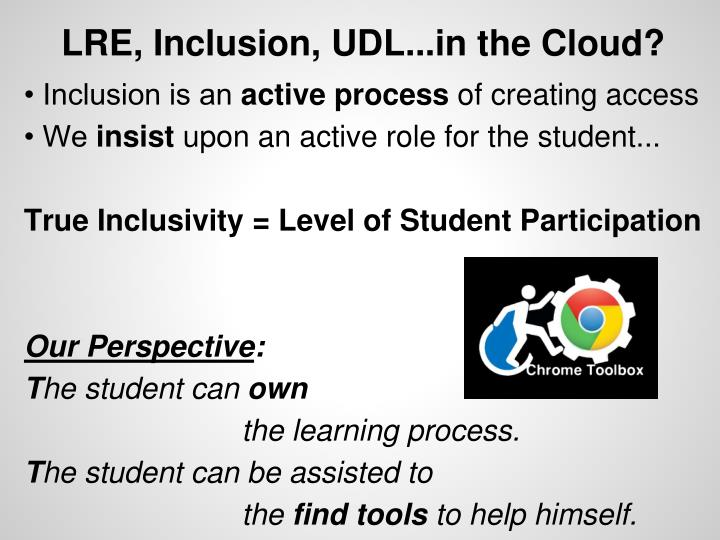 LRE, Inclusion, UDL...in the Cloud?