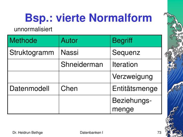 Bsp.: vierte Normalform