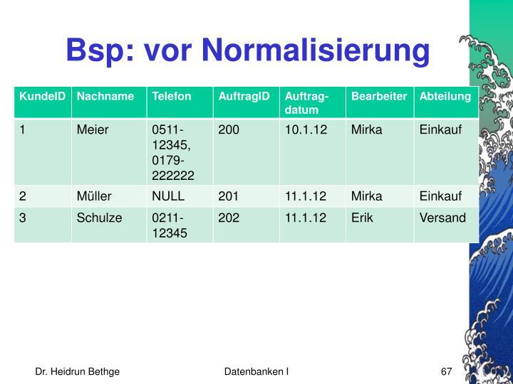 Bsp: vor Normalisierung