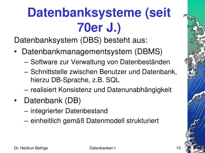 Datenbanksysteme (seit 70er J.)
