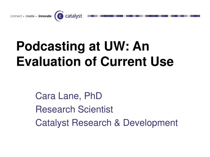 Podcasting at UW: An Evaluation of Current Use